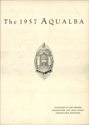 Page 5, 1957 Edition, Whitewater High School - Aqualba Yearbook (Whitewater, WI) online yearbook collection