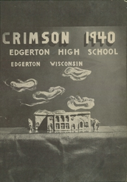 Page 3, 1940 Edition, Edgerton High School - Crimson Yearbook (Edgerton, WI) online yearbook collection