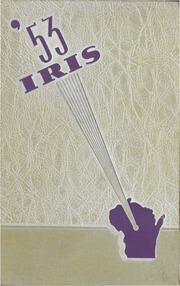 University of Wisconsin Stevens Point - Horizon / Iris Yearbook (Stevens Point, WI) online yearbook collection, 1953 Edition, Page 1