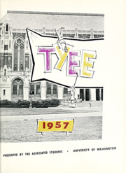 Page 5, 1957 Edition, University of Washington - Tyee Yearbook (Seattle, WA) online yearbook collection