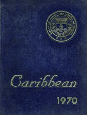 1970 Edition, Cristobal High School - Caribbean Yearbook (Canal Zone Coco Solo, Panama)