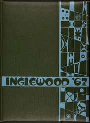 1967 Edition, Inglewood High School - Green and White Yearbook (Inglewood, CA)