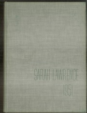 1951 Edition, Sarah Lawrence College - Yearbook (Bronxville, NY)