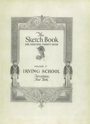 Page 5, 1927 Edition, Irving School - Sketch Book Yearbook (Tarrytown, NY) online yearbook collection