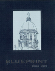 2001 Edition, University of Notre Dame - Dome Yearbook (Notre Dame, IN)
