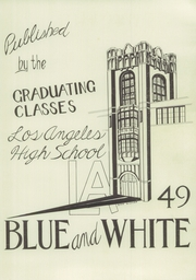 Page 5, 1949 Edition, Los Angeles High School - Blue and White Yearbook (Los Angeles, CA) online yearbook collection