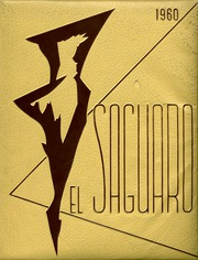 1960 Edition, Yuma Union High School - El Saguaro Yearbook (Yuma, AZ)
