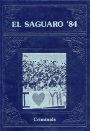 1984 Edition, Yuma Union High School - El Saguaro Yearbook (Yuma, AZ)