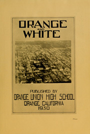 Page 7, 1930 Edition, Orange Union High School - Orange and White Yearbook (Orange, CA) online yearbook collection