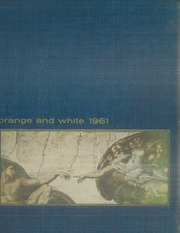 1961 Edition, Orange Union High School - Orange and White Yearbook (Orange, CA)