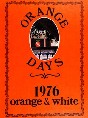 1976 Edition, Orange Union High School - Orange and White Yearbook (Orange, CA)