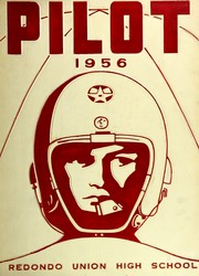 1956 Edition, Redondo Union High School - Pilot Yearbook (Redondo Beach, CA)