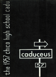 1957 Edition, Chico High School - Caduceus Yearbook (Chico, CA)