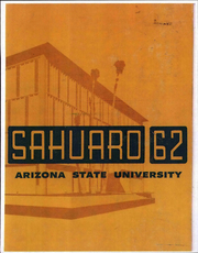 Arizona State University - Sun Devil Spark Sahuaro Yearbook (Tempe, AZ) online yearbook collection, 1962 Edition, Page 1