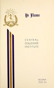 Page 11, 1934 Edition, Central Collegiate Institute - Ye Flame Yearbook (Regina, Saskatchewan Canada) online yearbook collection