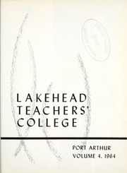 Page 5, 1964 Edition, Lakehead University - Yearbook (Thunder Bay, Ontario Canada) online yearbook collection