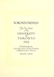 Page 7, 1926 Edition, University of Toronto - Torontonensis Yearbook (Toronto, Ontario Canada) online yearbook collection