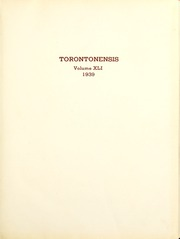 Page 5, 1939 Edition, University of Toronto - Torontonensis Yearbook (Toronto, Ontario Canada) online yearbook collection
