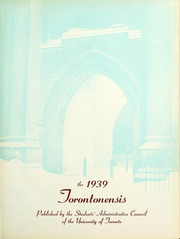 Page 7, 1939 Edition, University of Toronto - Torontonensis Yearbook (Toronto, Ontario Canada) online yearbook collection