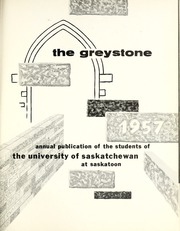 Page 5, 1957 Edition, University of Saskatchewan - Greystone Yearbook (Saskatoon, Saskatchewan Canada) online yearbook collection