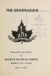 Page 3, 1966 Edition, Halifax Grammar School - Grammarian Yearbook (Halifax, Nova Scotia Canada) online yearbook collection