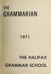 Page 1, 1971 Edition, Halifax Grammar School - Grammarian Yearbook (Halifax, Nova Scotia Canada) online yearbook collection