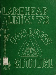 1972 Edition, Lakehead University Forestry Association - Yearbook (Thunder Bay, Ontario Canada)
