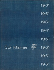 1961 Edition, Immaculate Heart of Mary High School - Cor Mariae Yearbook (Los Angeles, CA)