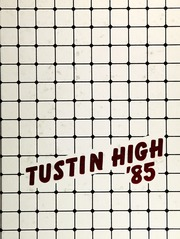 1985 Edition, Tustin High School - Audion Yearbook (Tustin, CA)