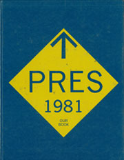1981 Edition, Presentation High School - Pres Yearbook (San Jose, CA)