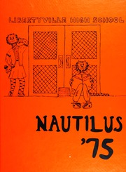 1975 Edition, Libertyville High School - Nautilus Yearbook (Libertyville, IL)