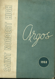 Page 1, 1953 Edition, St Norbert High School - Argos Yearbook (De Pere, WI) online yearbook collection