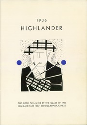 Page 5, 1936 Edition, Highland Park High School - Highlander Yearbook (Topeka, KS) online yearbook collection
