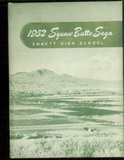 Page 1, 1952 Edition, Emmett High School - Squaw Butte Saga Yearbook (Emmett, ID) online yearbook collection