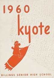 Page 1, 1960 Edition, Billings Senior High School - Kyote Yearbook (Billings, MT) online yearbook collection