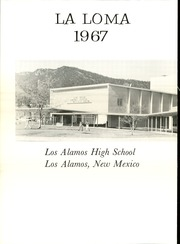 Page 6, 1967 Edition, Los Alamos High School - La Loma Yearbook (Los Alamos, NM) online yearbook collection