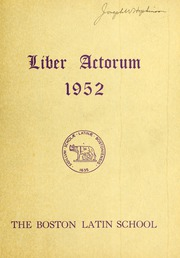 1952 Edition, Boston Latin School - Liber Actorum Yearbook (Boston, MA)