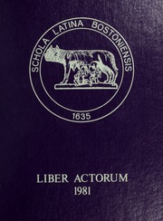 1981 Edition, Boston Latin School - Liber Actorum Yearbook (Boston, MA)
