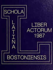 1987 Edition, Boston Latin School - Liber Actorum Yearbook (Boston, MA)