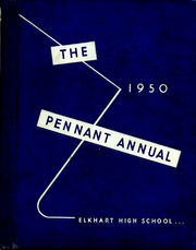 1950 Edition, Elkhart High School - Pennant Yearbook (Elkhart, IN)