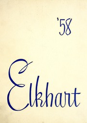 1958 Edition, Elkhart High School - Pennant Yearbook (Elkhart, IN)