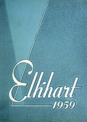 1959 Edition, Elkhart High School - Pennant Yearbook (Elkhart, IN)