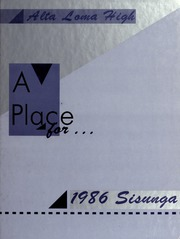 Alta Loma High School - Sisunga Yearbook (Alta Loma, CA) online yearbook collection, 1986 Edition, Page 1