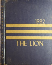1982 Edition, McKinney High School - Lion Yearbook (McKinney, TX)