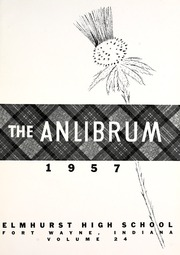 Page 5, 1957 Edition, Elmhurst High School - Anlibrum Yearbook (Fort Wayne, IN) online yearbook collection