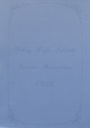 Foley High School - Blue and Gold Yearbook (Foley, AL) online yearbook collection, 1926 Edition, Page 1