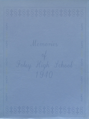 Foley High School - Blue and Gold Yearbook (Foley, AL) online yearbook collection, 1940 Edition, Page 1