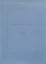 Foley High School - Blue and Gold Yearbook (Foley, AL) online yearbook collection, 1944 Edition, Page 1