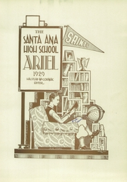 Page 9, 1929 Edition, Santa Ana High School - Ariel Yearbook (Santa Ana, CA) online yearbook collection