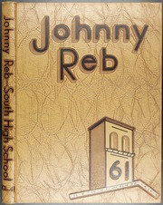 1961 Edition, Denver South High School - Johnny Reb Yearbook (Denver, CO)